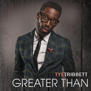 Tye Tribbett-Greater Than