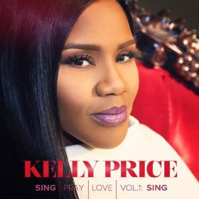 Kelly Price-Sing Pray Love
