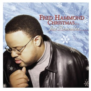 Fred Hammond-Just Remember (Christmas)