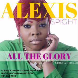 Alexis Spight-All The Glory
