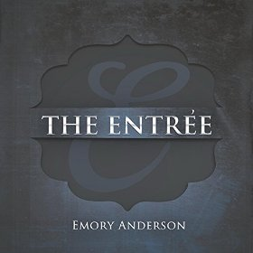 Emory Anderson-The Entree