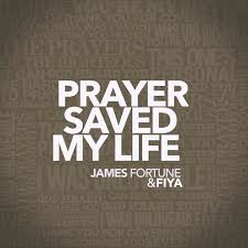 James Fortune-Prayer Saved My Life