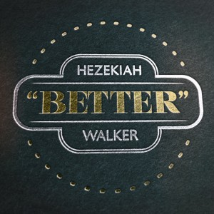 Hezekiah Walker-BETTER-Single art