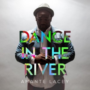 Amante Lacey-Dance In The River