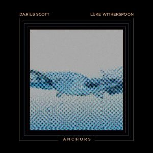 Darius Scott & Luke Witherspoon-Anchors