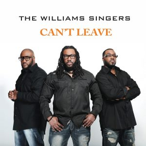 The Williams Singers-Can't Leave