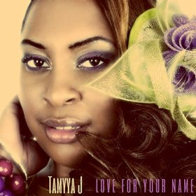 Tamyya J-Love For Your Name