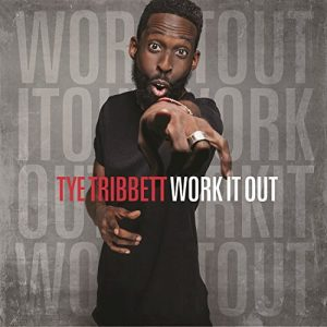 tye-tribbett-work-it-out