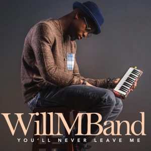 willmband-youll-never-leave-me