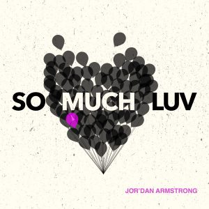 Jor'Dan Armstrong-So Much Luv