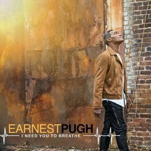 Earnest Pugh-i-need-you-to-breathe-single