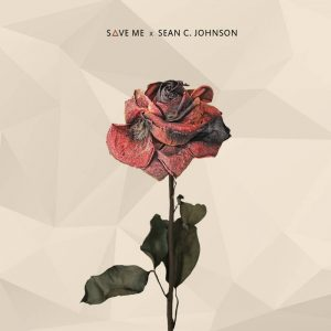 Sean C Johnson-Save Me