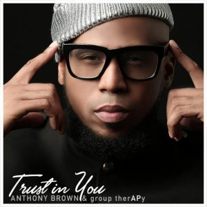 Anthony Brown-Trust In You