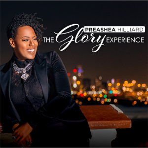 Preashea Hilliard-The Glory Experience